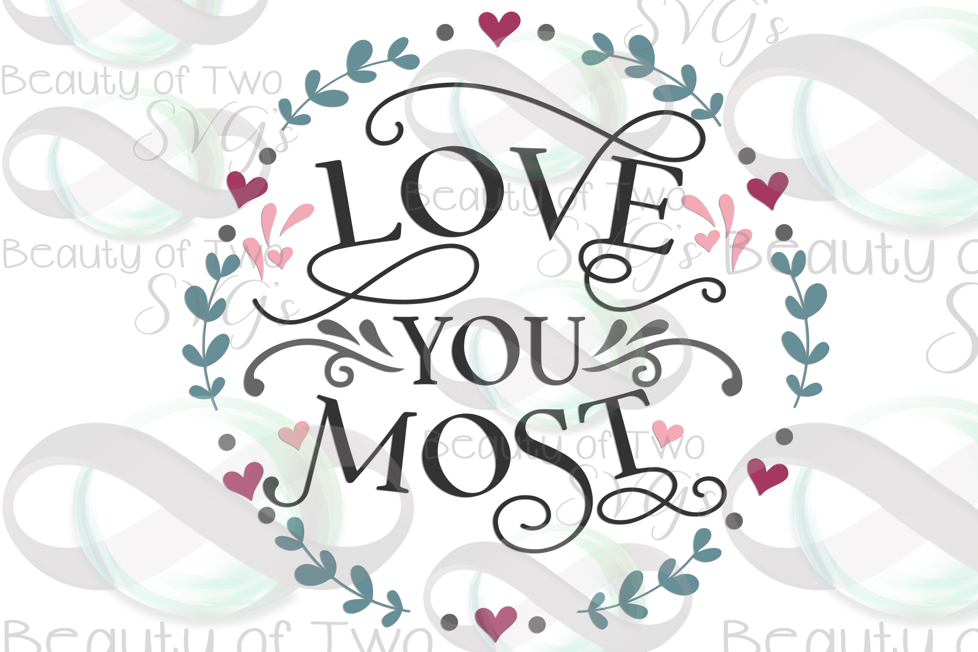 Farmhouse Valentines Love you most wreath svg, love svg example image 3