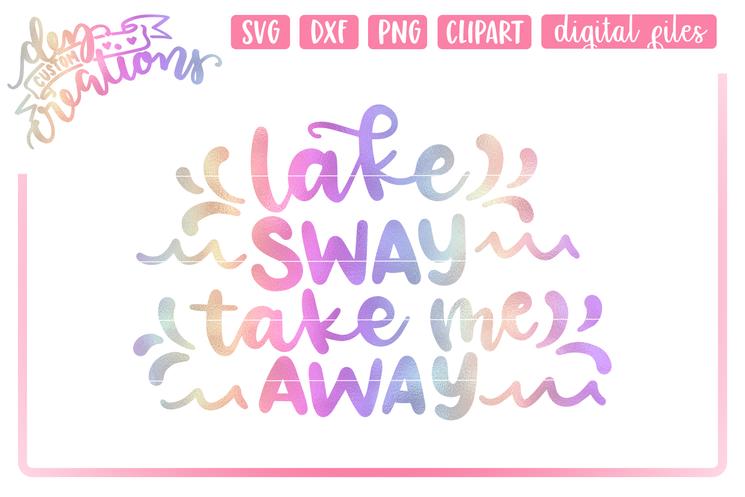 Lake Sway Take Me Away - SVG - DXF - PNG Cut File example image 1