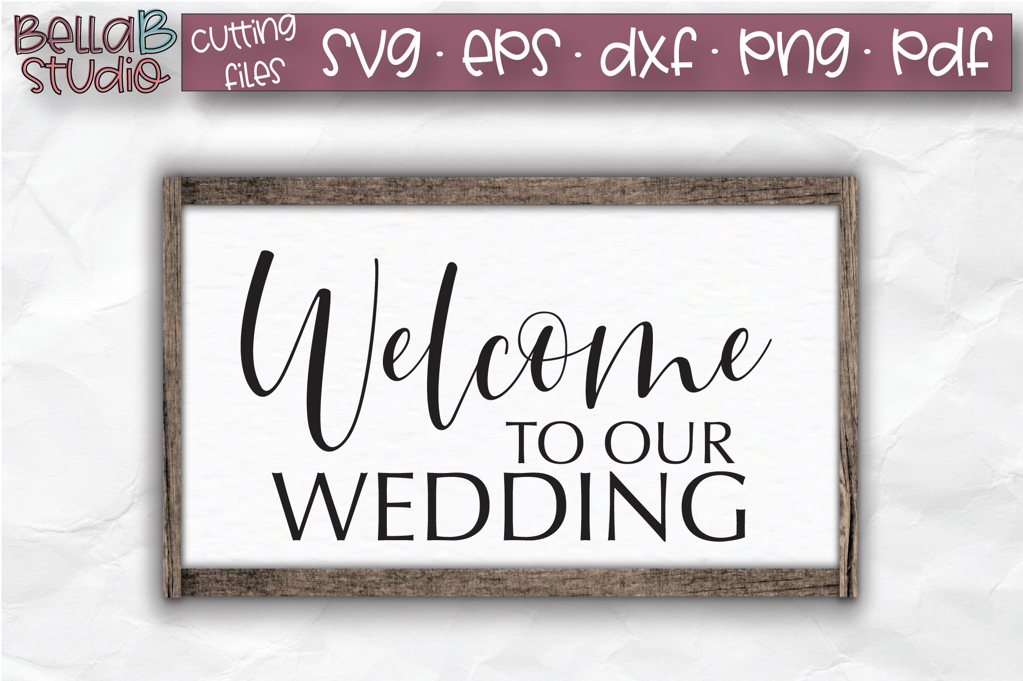 Wedding SVG, Welcome to our Wedding SVG File example image 1