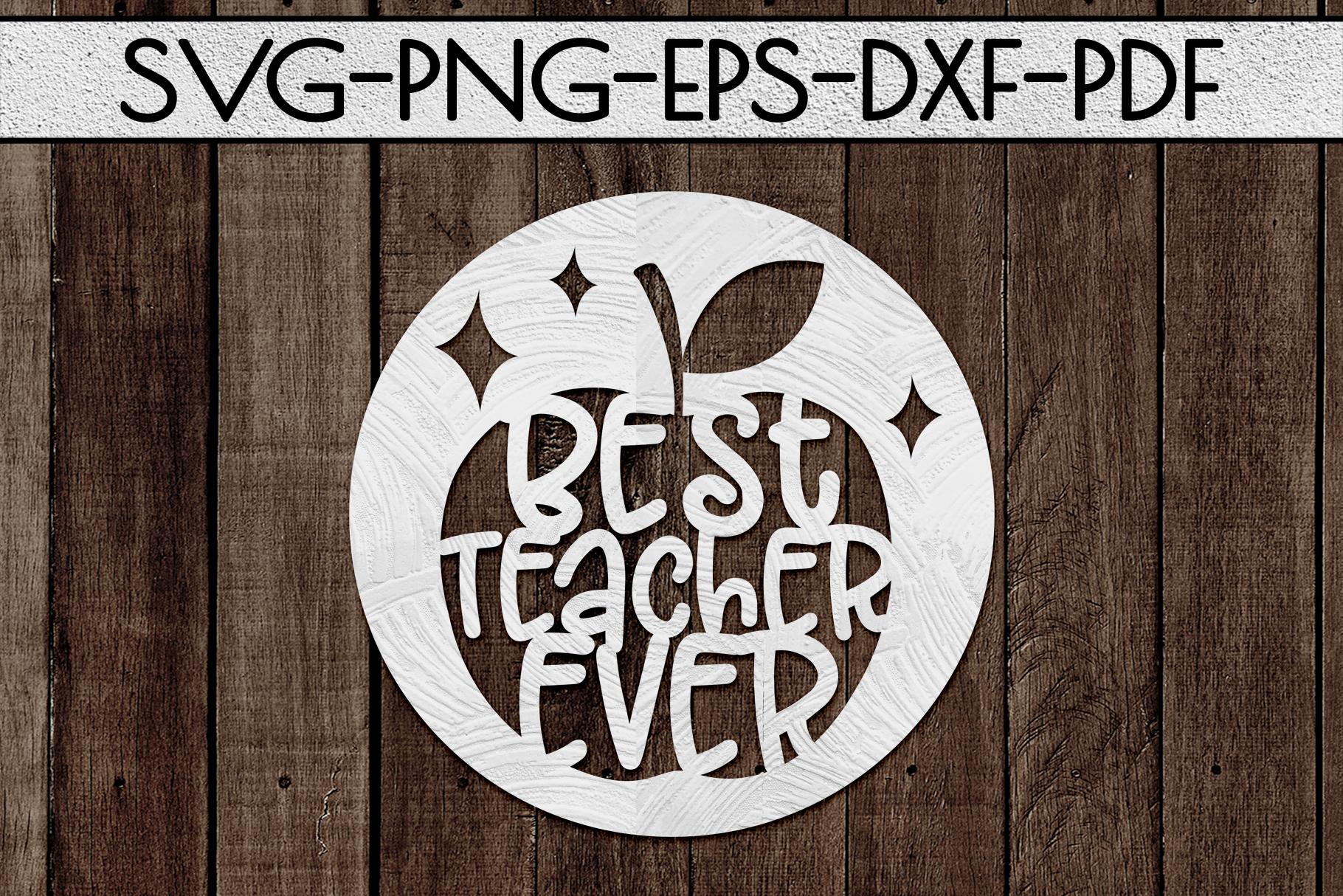 Best Teacher Ever Paper Cut Template, School SVG, PDF, DXF example image 2
