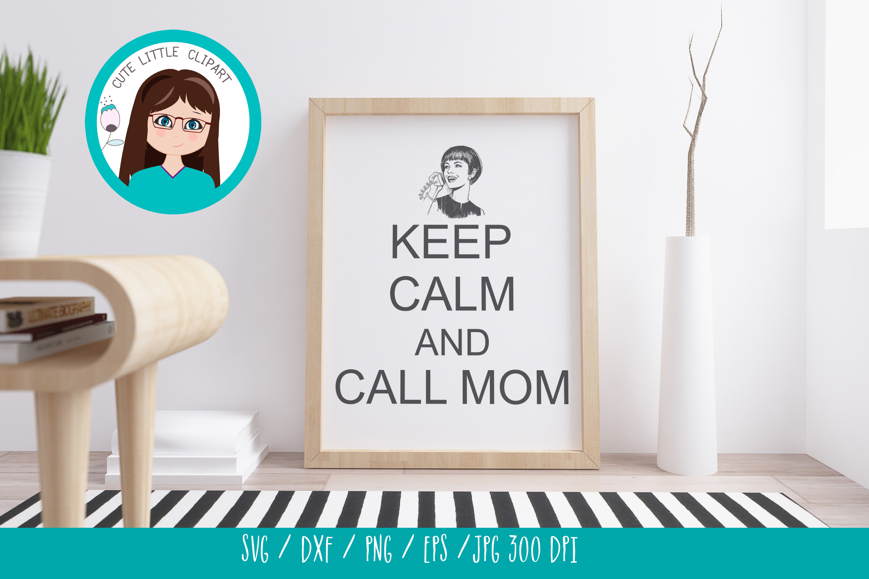 Keep Calm and call mom svg example image 3
