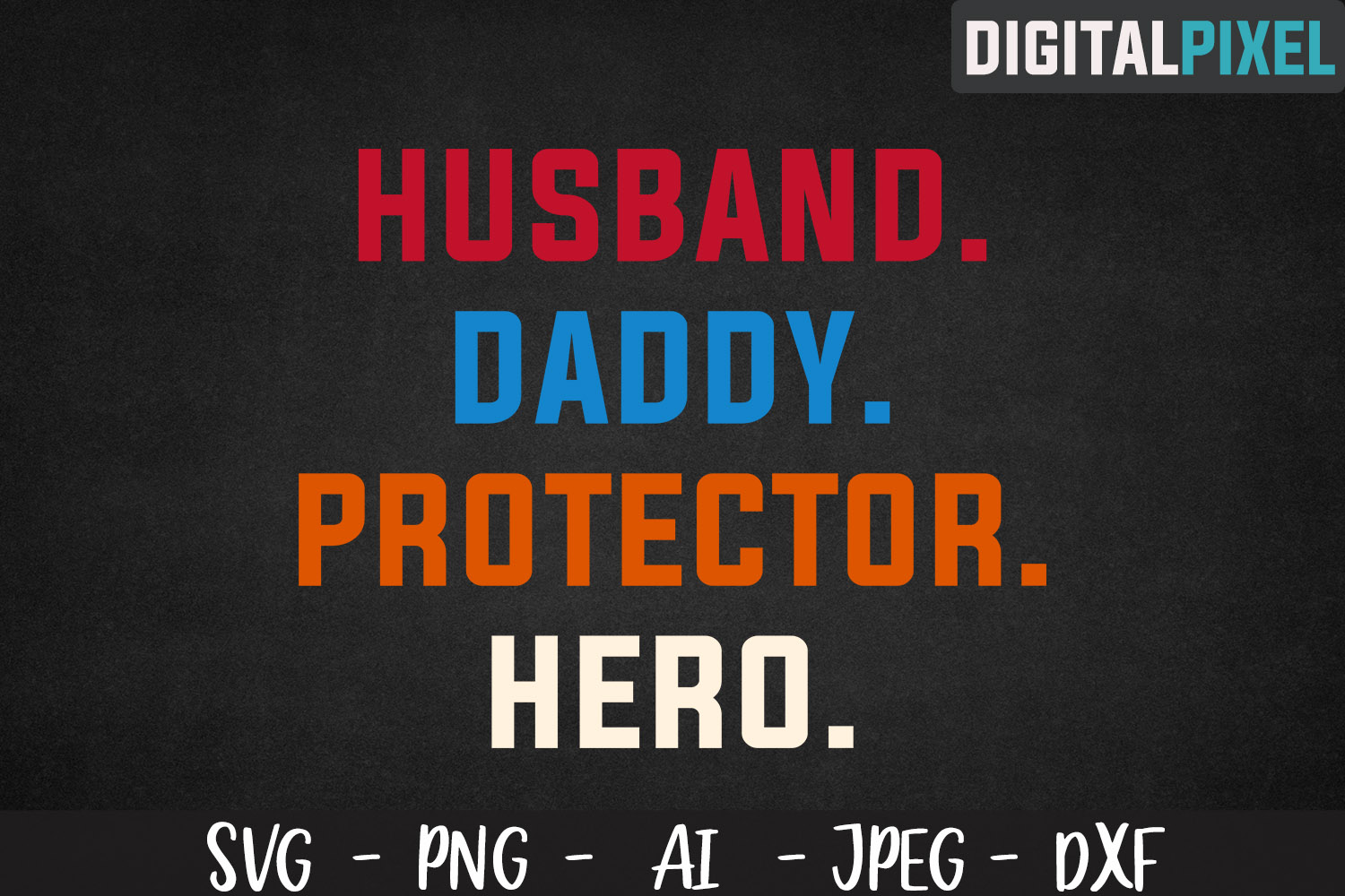 Husband Daddy Protector Hero SVG PNG DXF Circut Cut example image 2