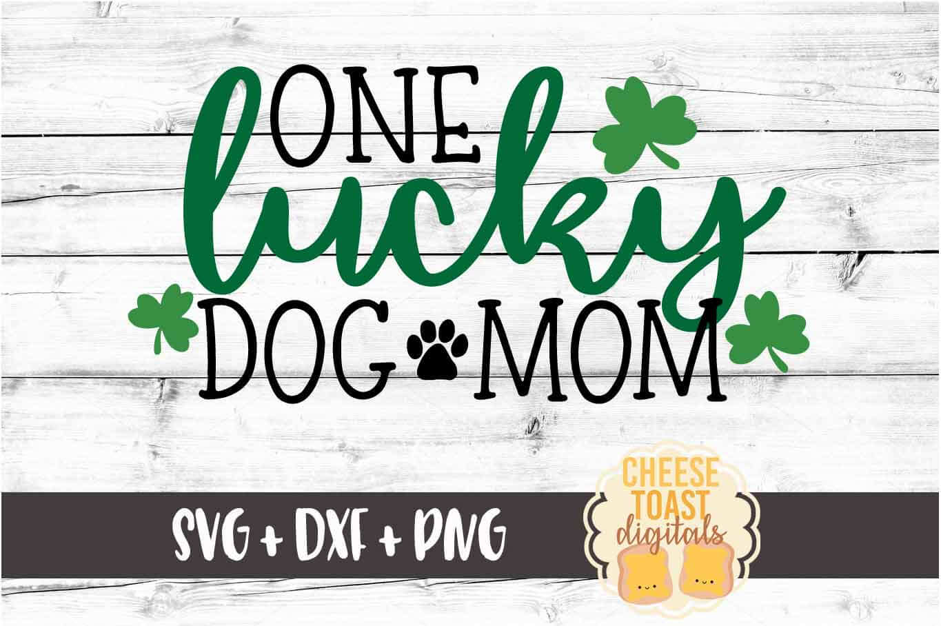 One Lucky Dog Mom - St Patrick's Day - SVG PNG DXF Cut Files example image 2