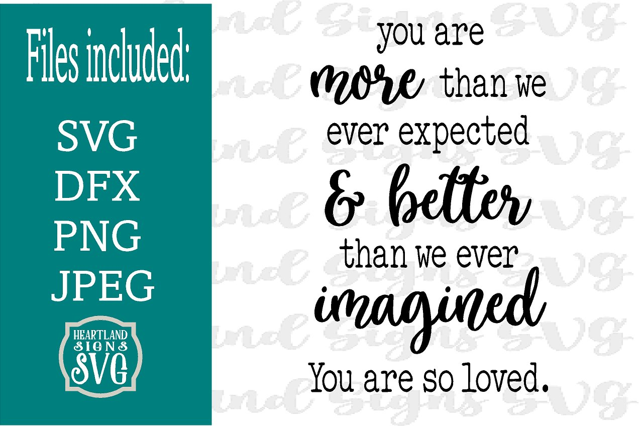 You Are More Than We Imagined You Are Loved SVG New Baby example image 1