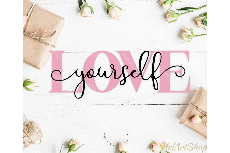 Love Yourself svg, Inspirational svg, Motivational svg example image 1