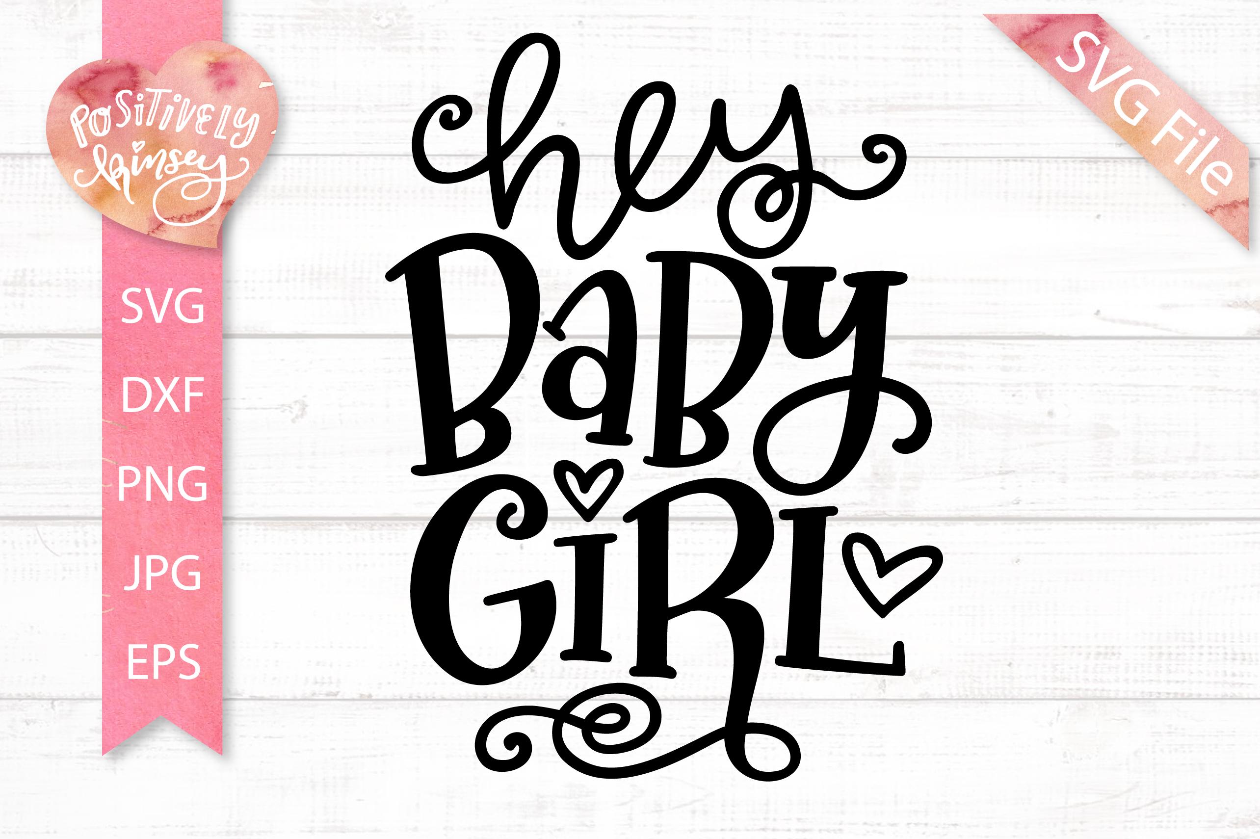 Hey Baby Girl SVG DXF PNG EPS JPG Cute Baby SVG, Nursery ...