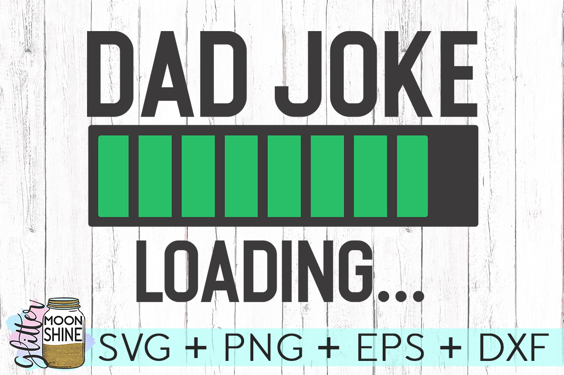 Dad Joke Loading SVG DXF PNG EPS Cutting Files example image 2
