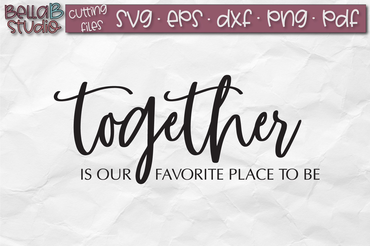 Together is Our Favorite Place To Be SVG File, Home Sign SVG example image 2