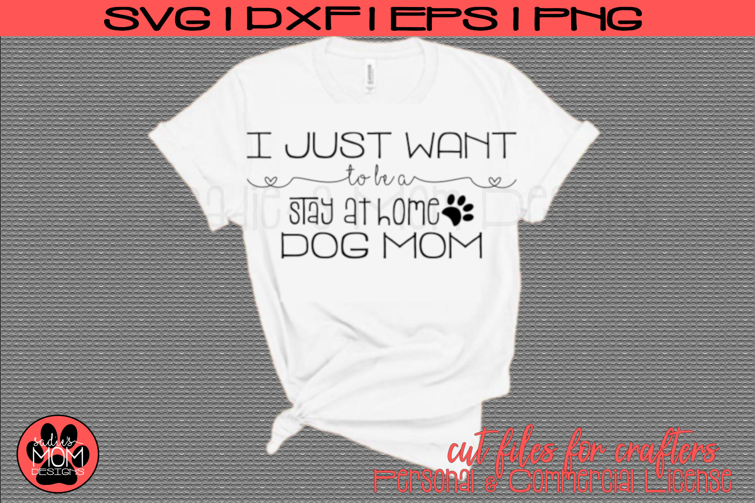 I Just Want to be a Stay At Home Dog Mom | SVG Cut File example image 1