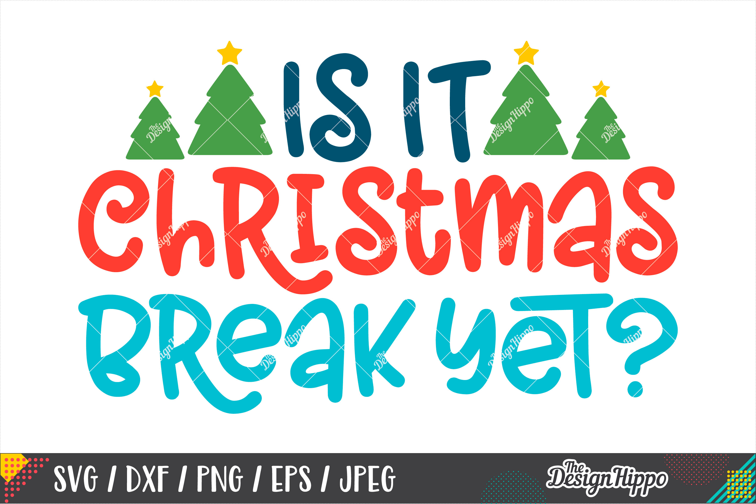 Is It Christmas Break Yet SVG, Christmas Tree SVG DXF PNG example image 1
