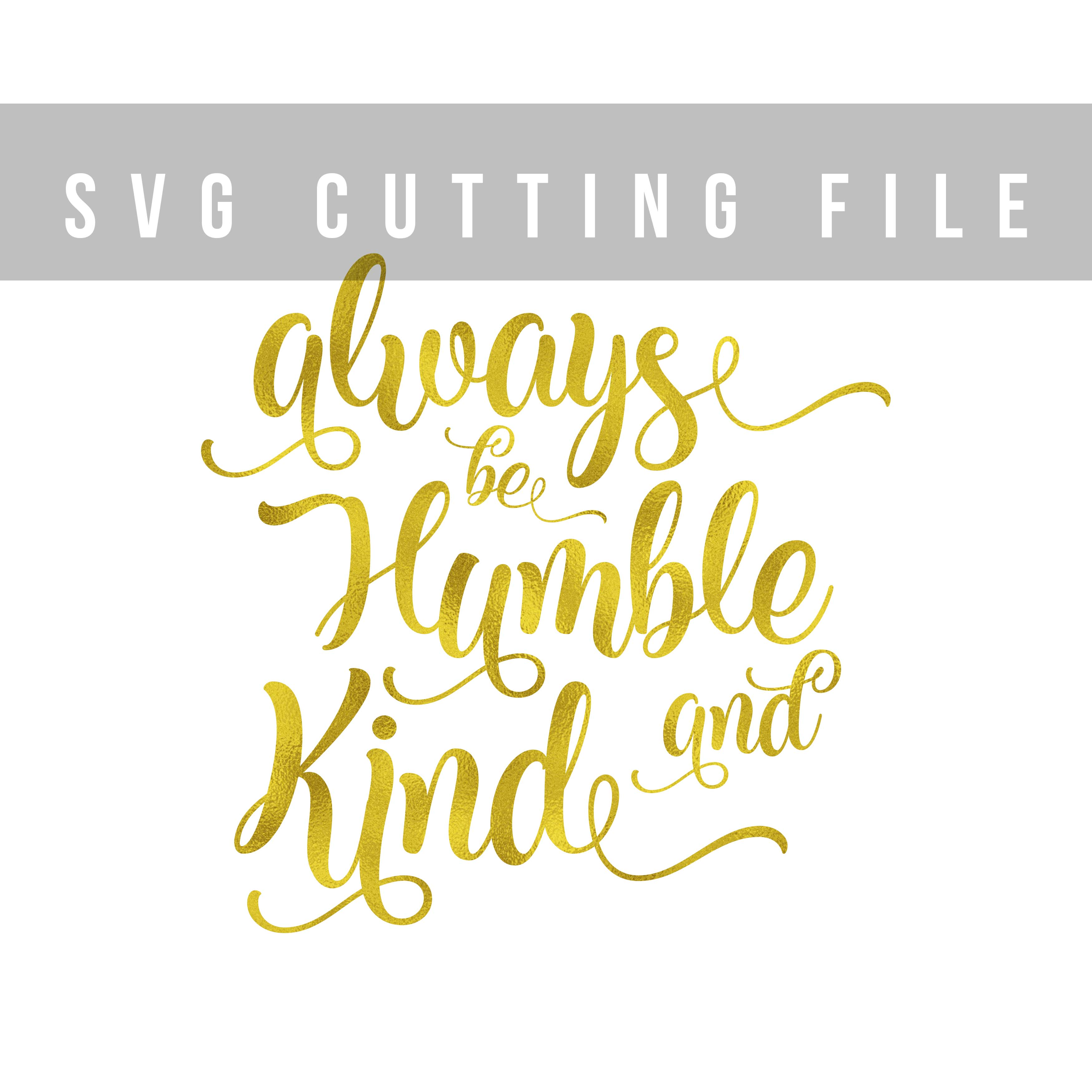Always be Humble and Kind SVG PNG EPS DXF example image 2
