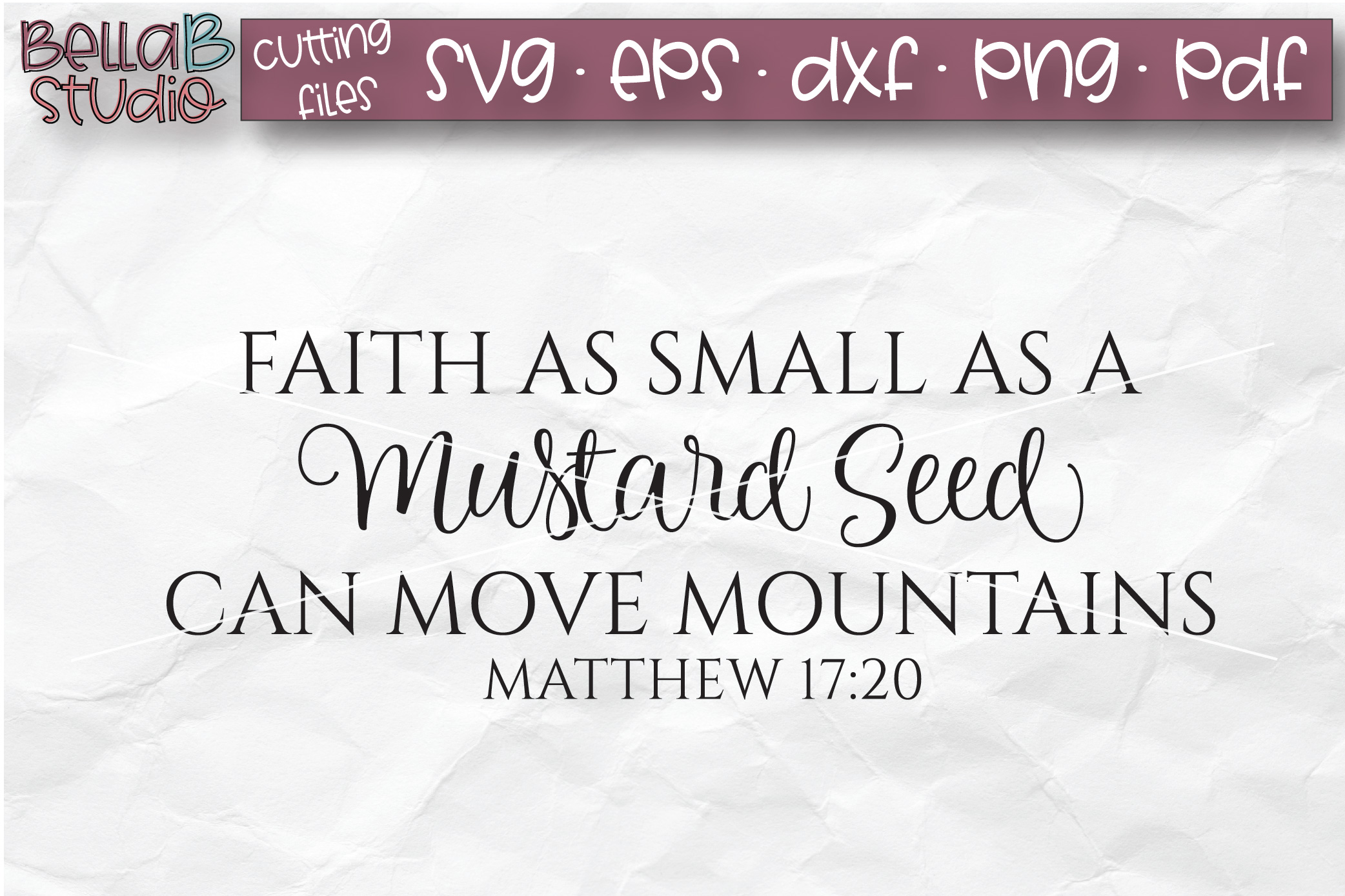Faith As Small As A Mustard Seed SVG, Christian, Bible Verse example image 2