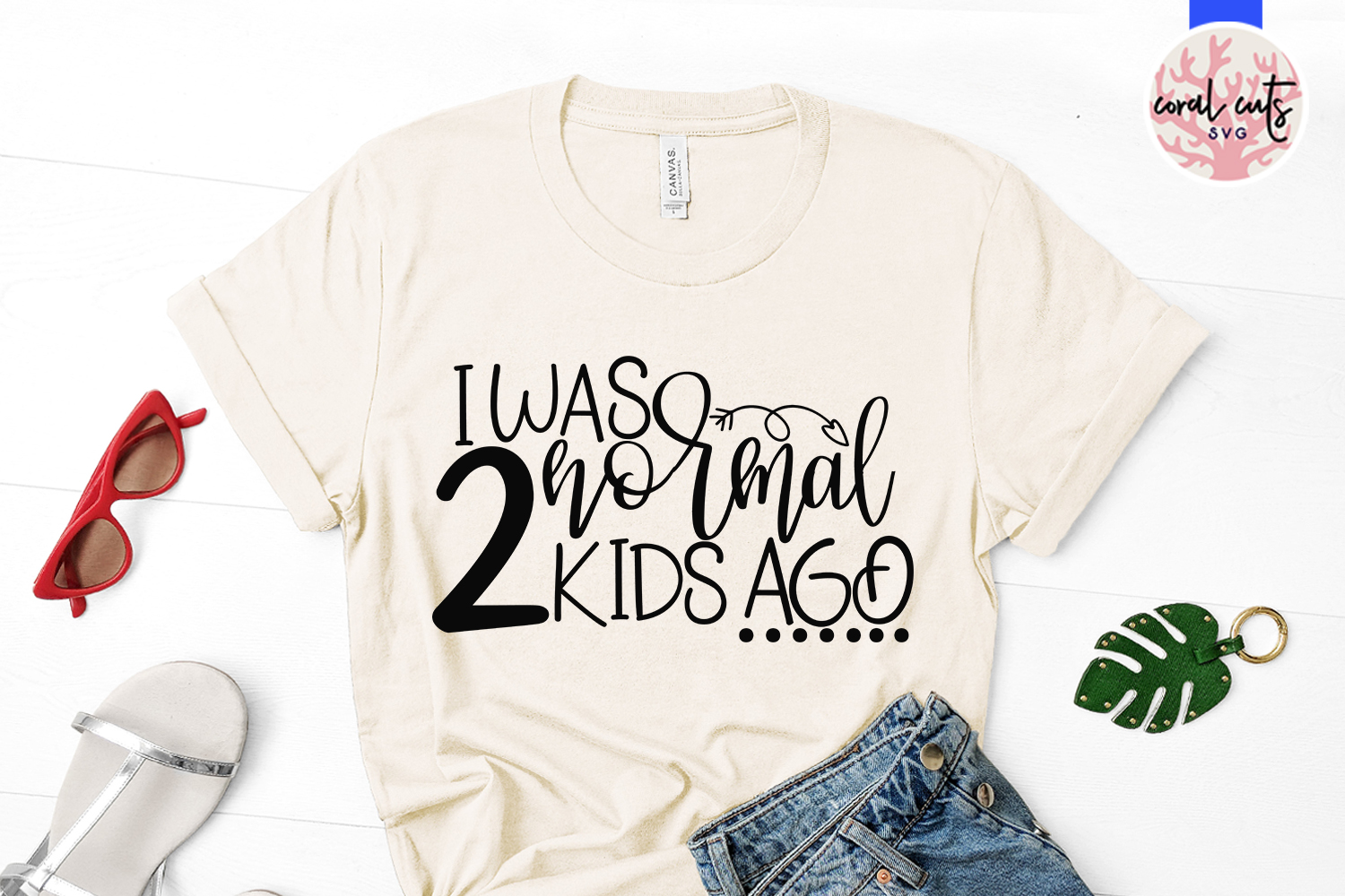 I was normal 2 kids ago - Mother SVG EPS DXF PNG Cut File example image 2