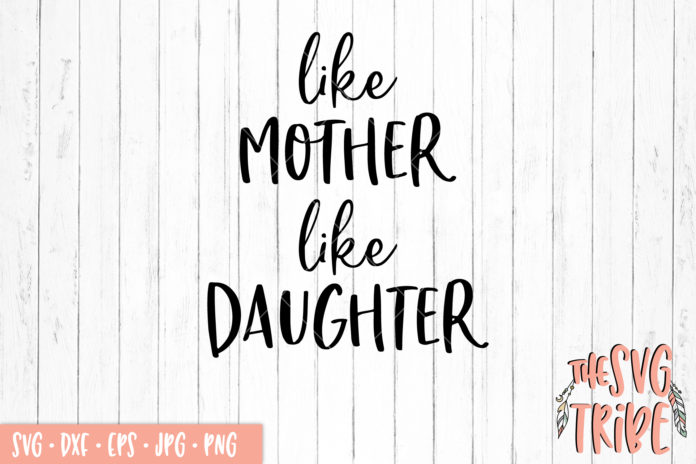 Like Mother Like Daughter SVG DXF PNG EPS JPG Cutting Files example image 1