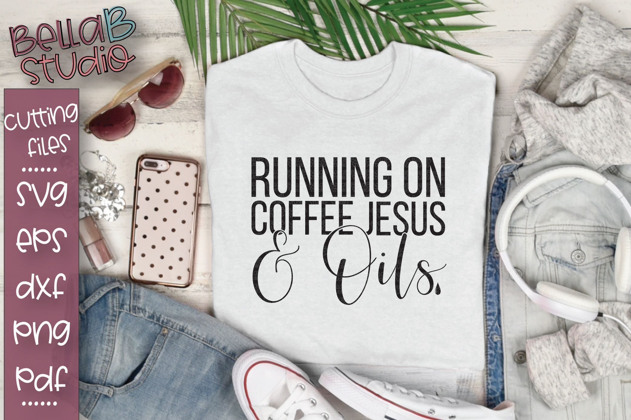 Essential Oils SVG, Running on Coffee Jesus And Oils SVG example image 1