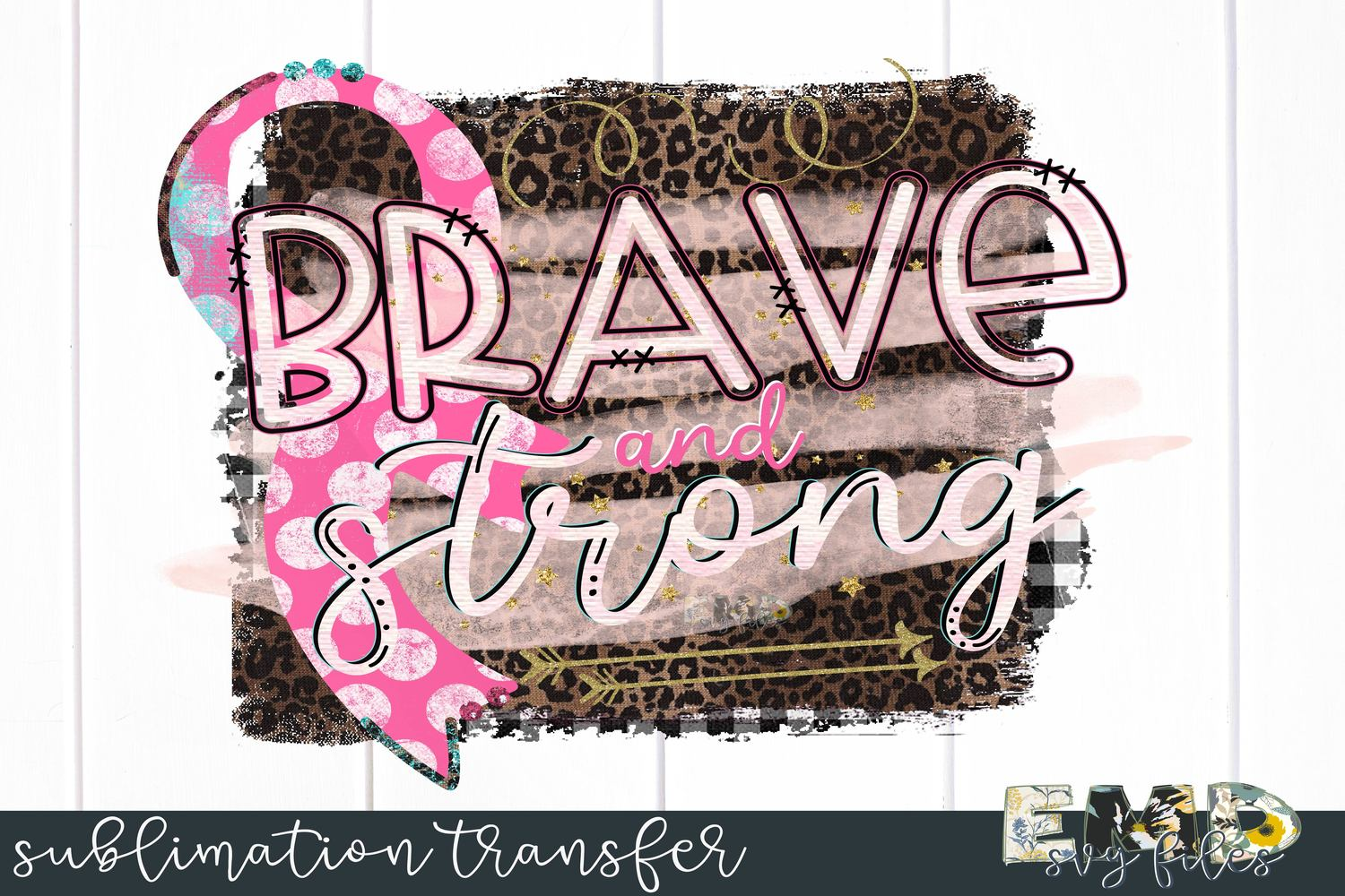 Brave And Strong Pink Ribbon Sublimation Transfer example image 1
