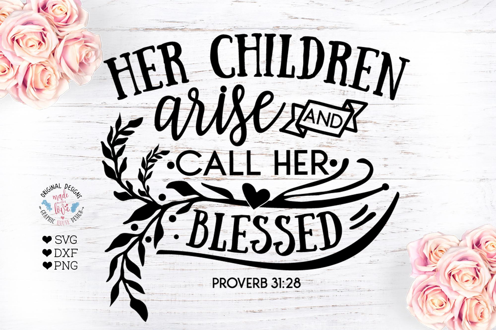 Her children arise and Call Her Blessed - Mom Bible Verse example image 1