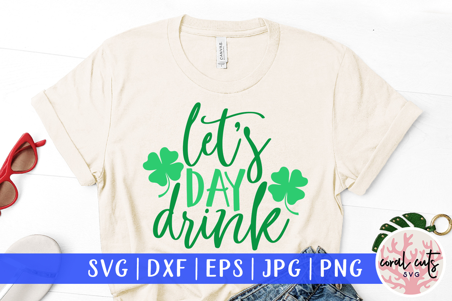 Let's day drink - St. Patrick's Day SVG EPS DXF PNG example image 1