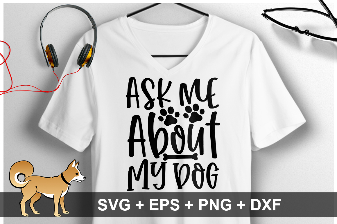 Ask Me About My Dog SVG Design example image 1