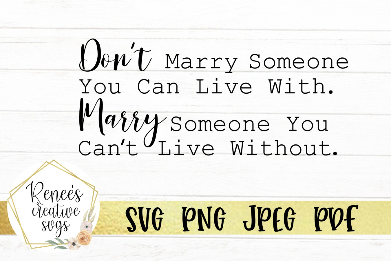 Don't Marry Someone you can live with |Wedding Quotes SVG example image 2