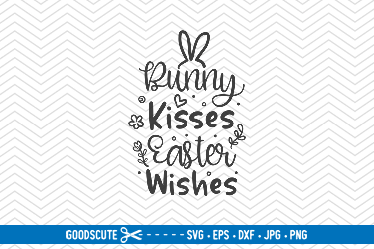 Bunny Kisses Easter Wishes - SVG DXF JPG PNG EPS example image 1