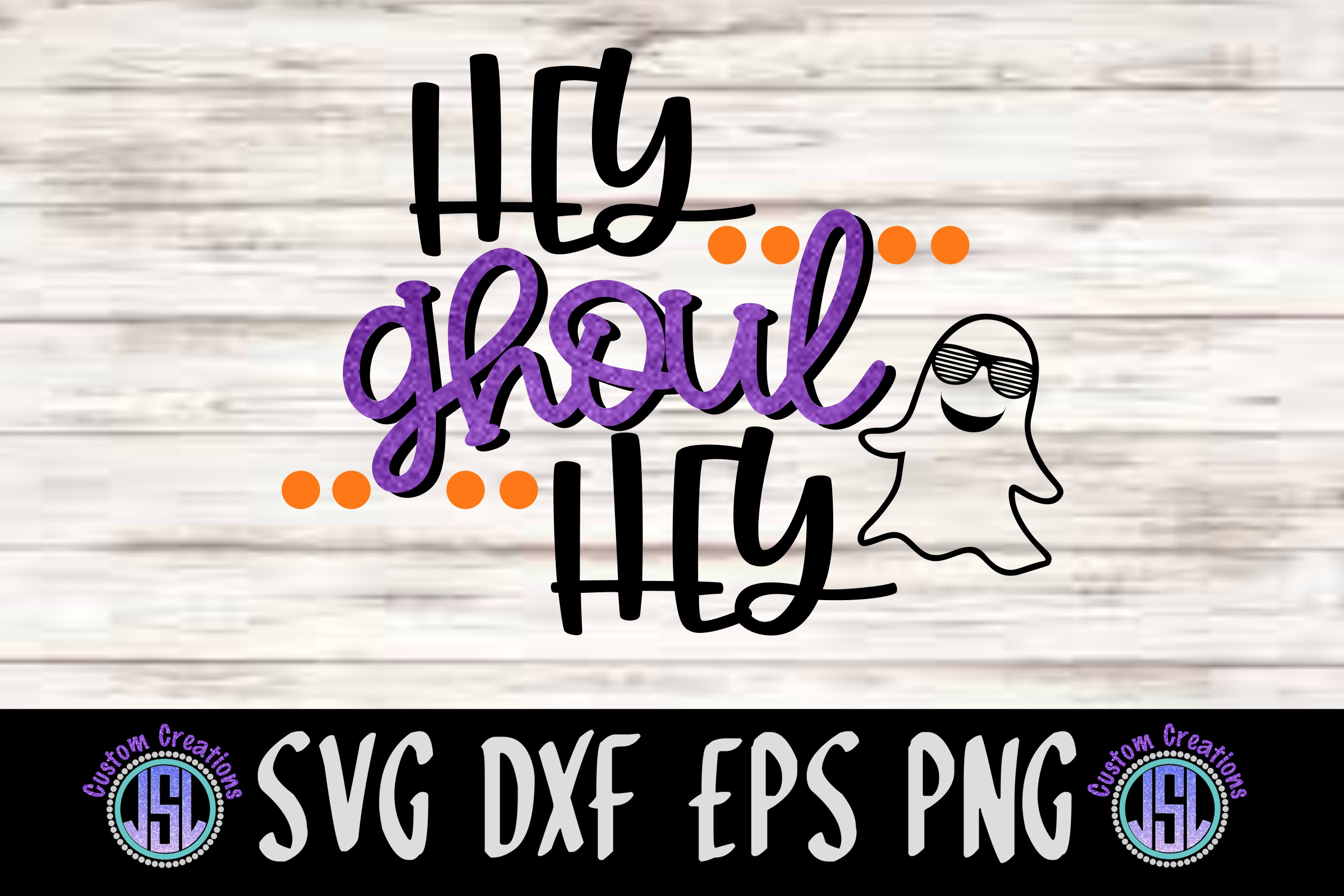 Hey Ghoul Hey| SVG DXF EPS PNG Cut File example image 1