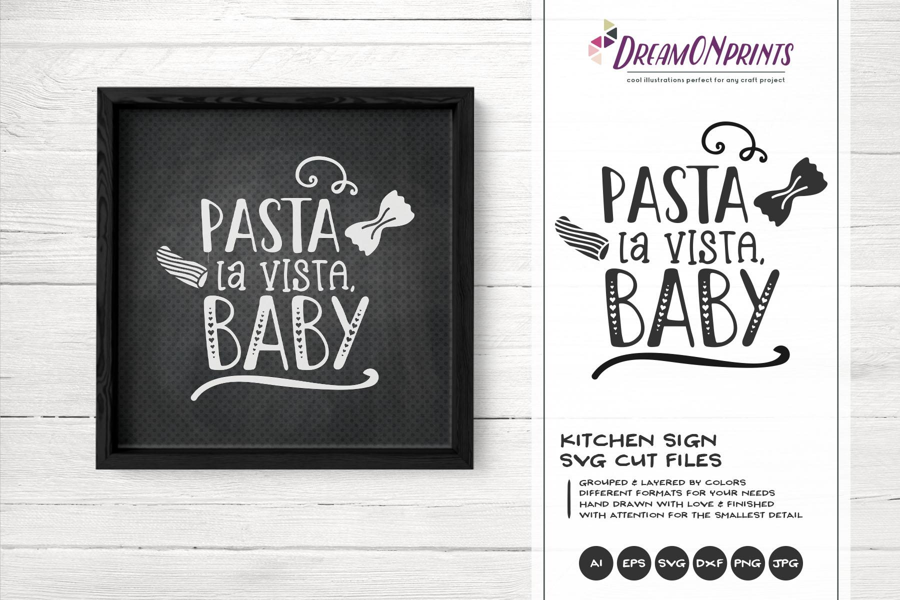 Pasta La Vista, Baby | Food Pun SVG | Funny Kitchen Sign SVG example image 1