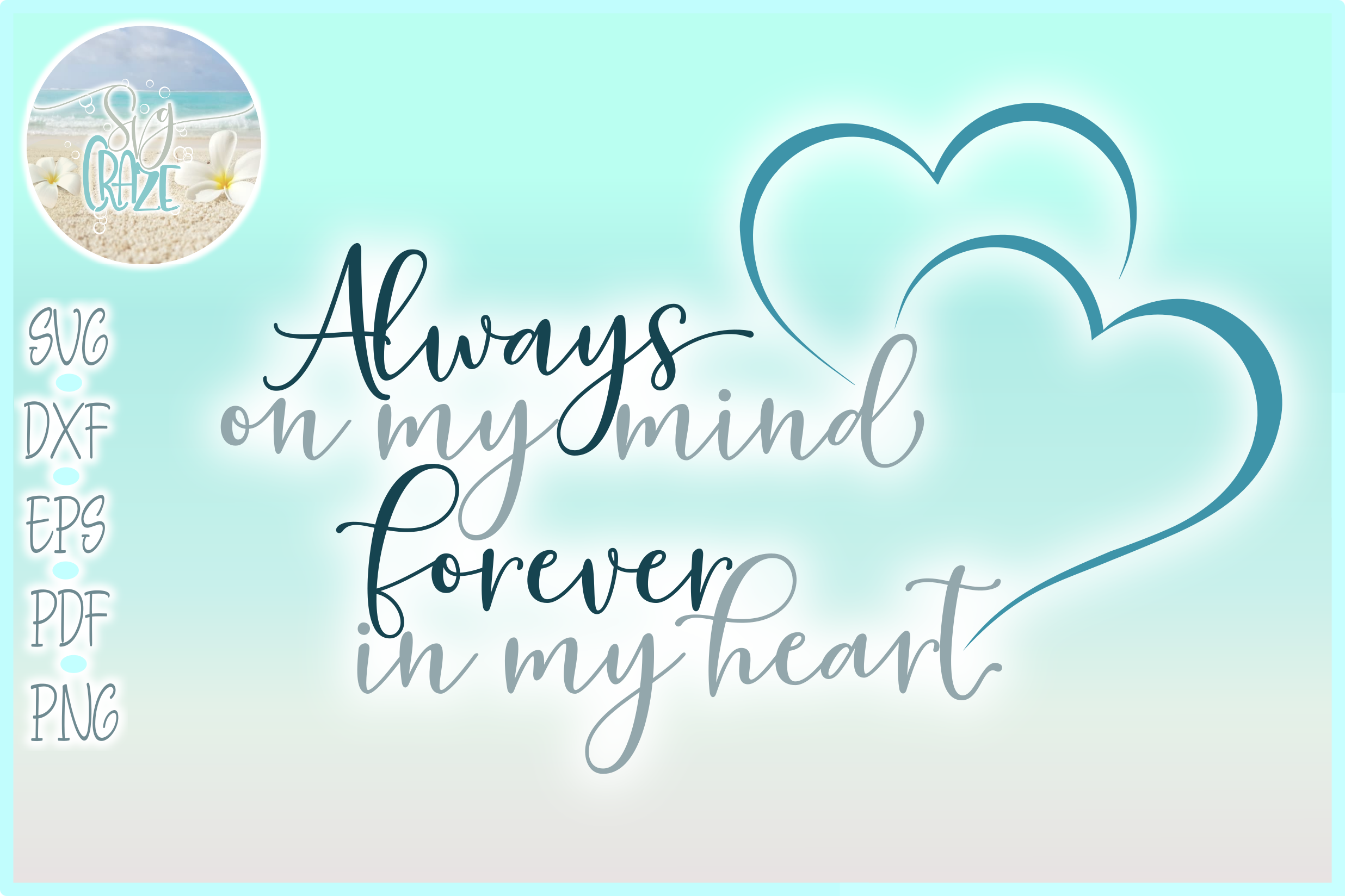 Always On My Mind Forever In My Heart Memorial Quote SVG example image 1