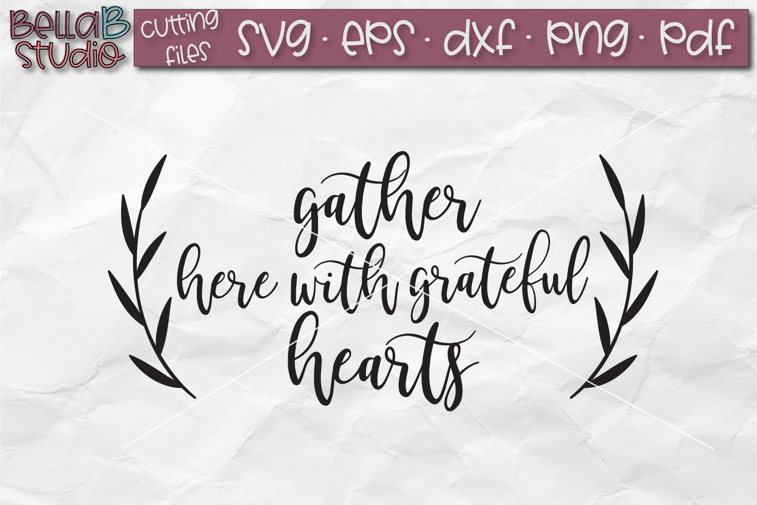 Gather Here With Grateful Hearts SVG, Gather SVG File example image 2