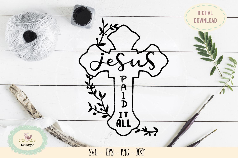 Jesus paid Easter celebration SVG cut file, good friday example image 1