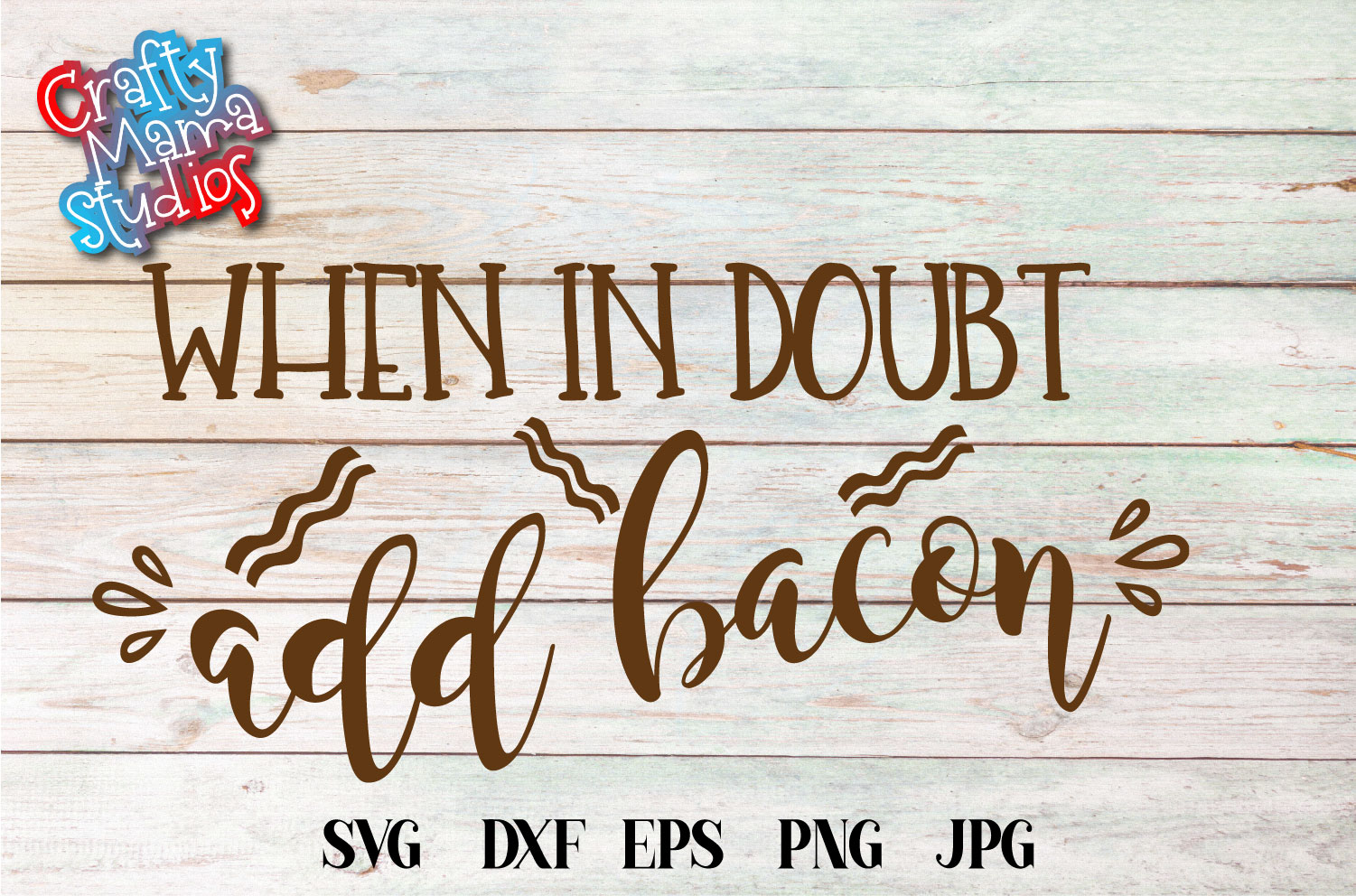 When In Doubt Add Bacon SVG, Hungry Just Hungry Sublimation example image 1