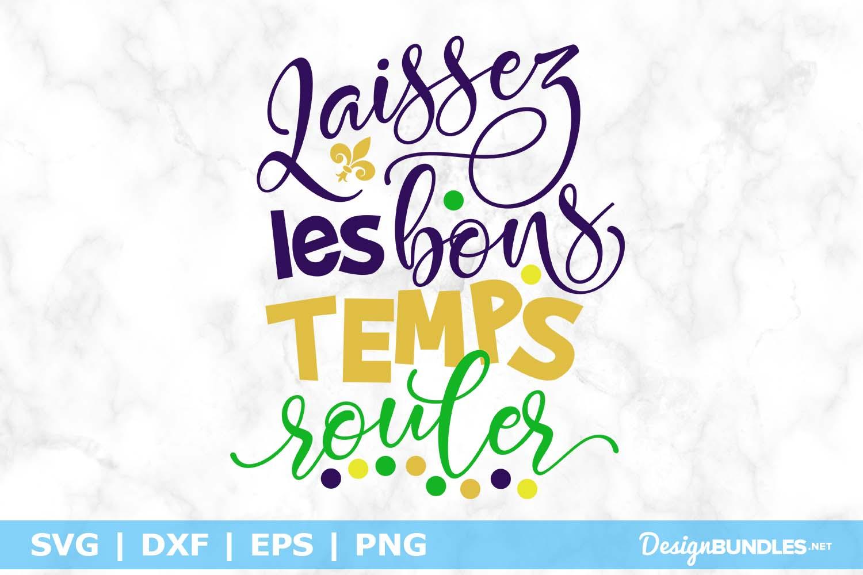 Laissez Les Bons Temps Rouler SVG File example image 1