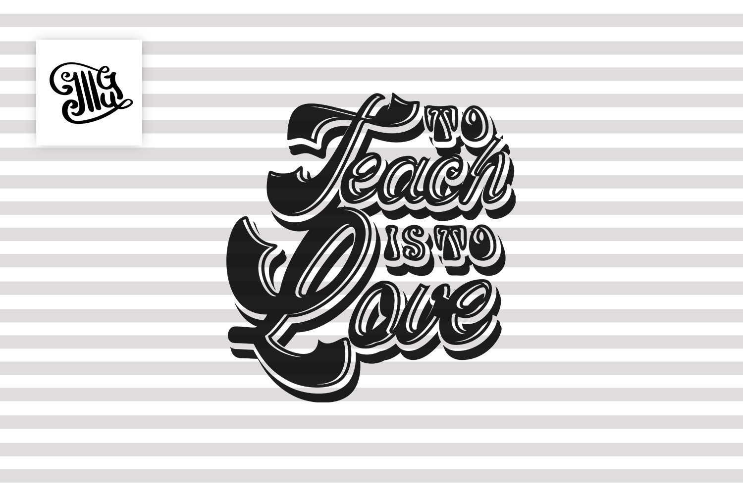 To teach is to love svg for teacher Valentines day example image 2