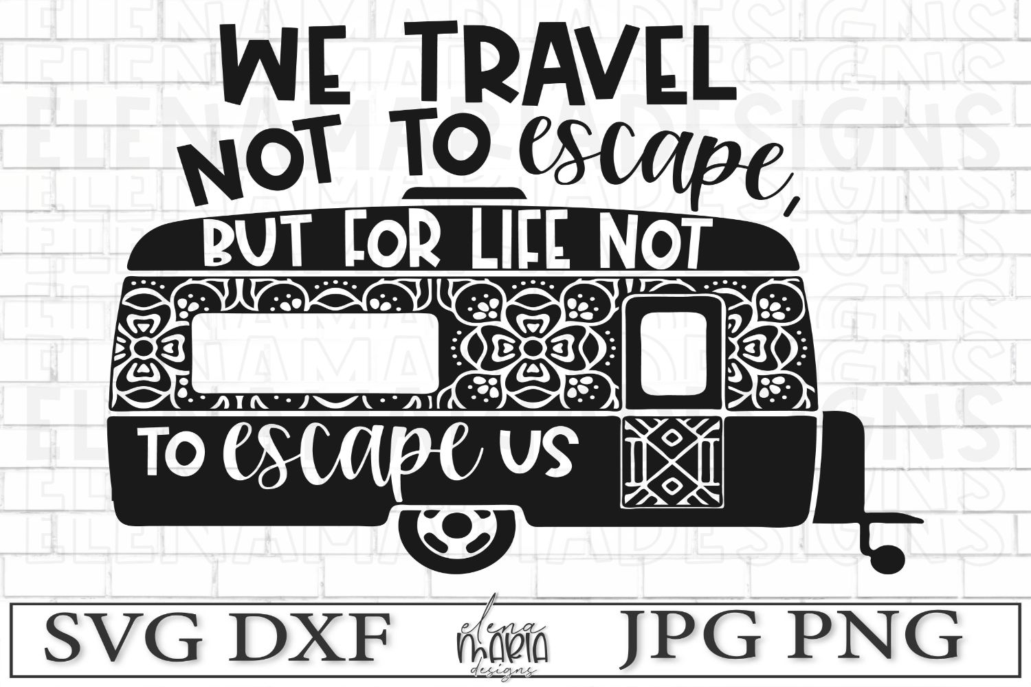 We Travel Not To Escape Life SVG example image 2