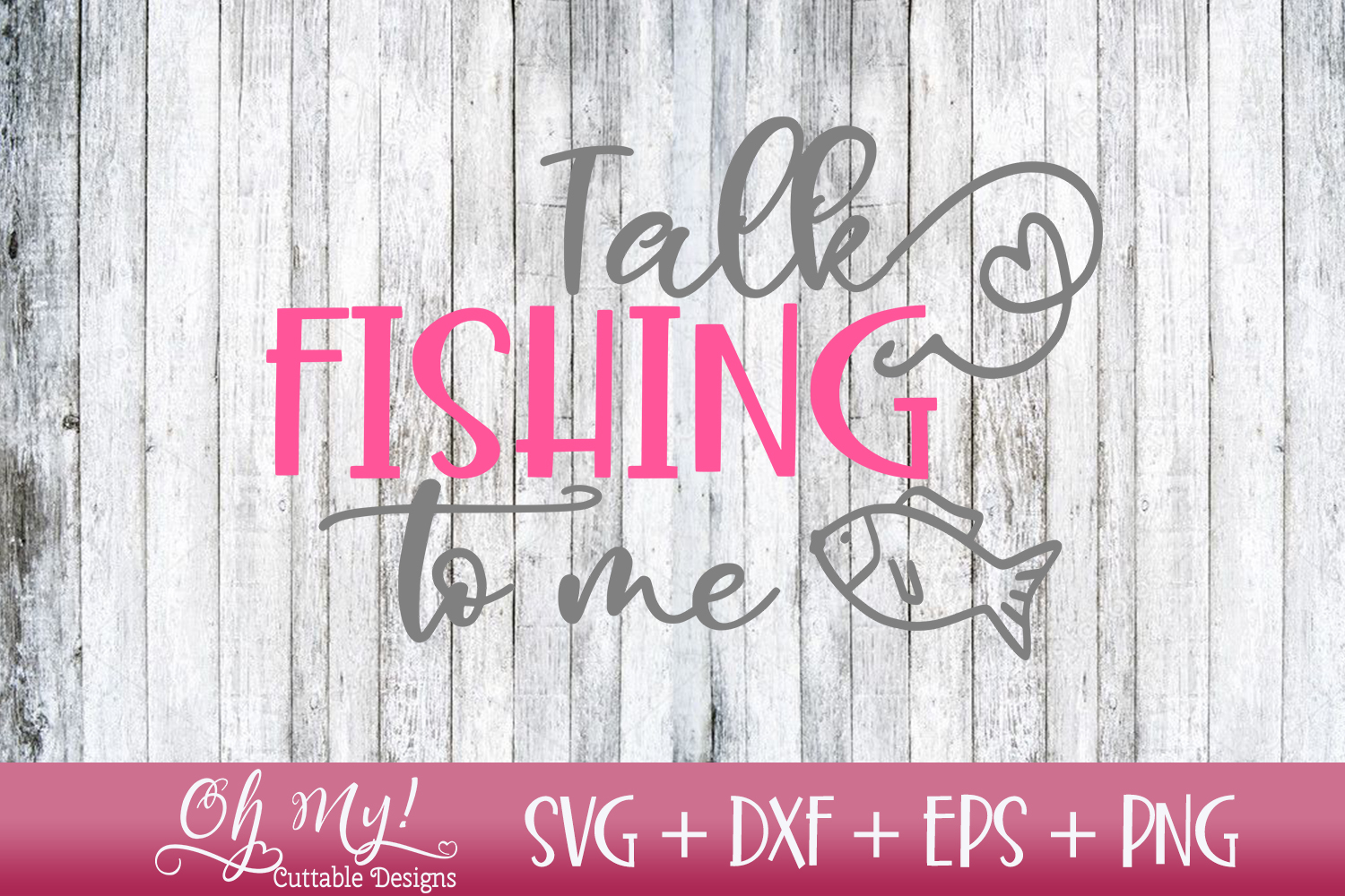 Talk Fishing To Me - SVG DXF EPS PNG Cutting example image 1