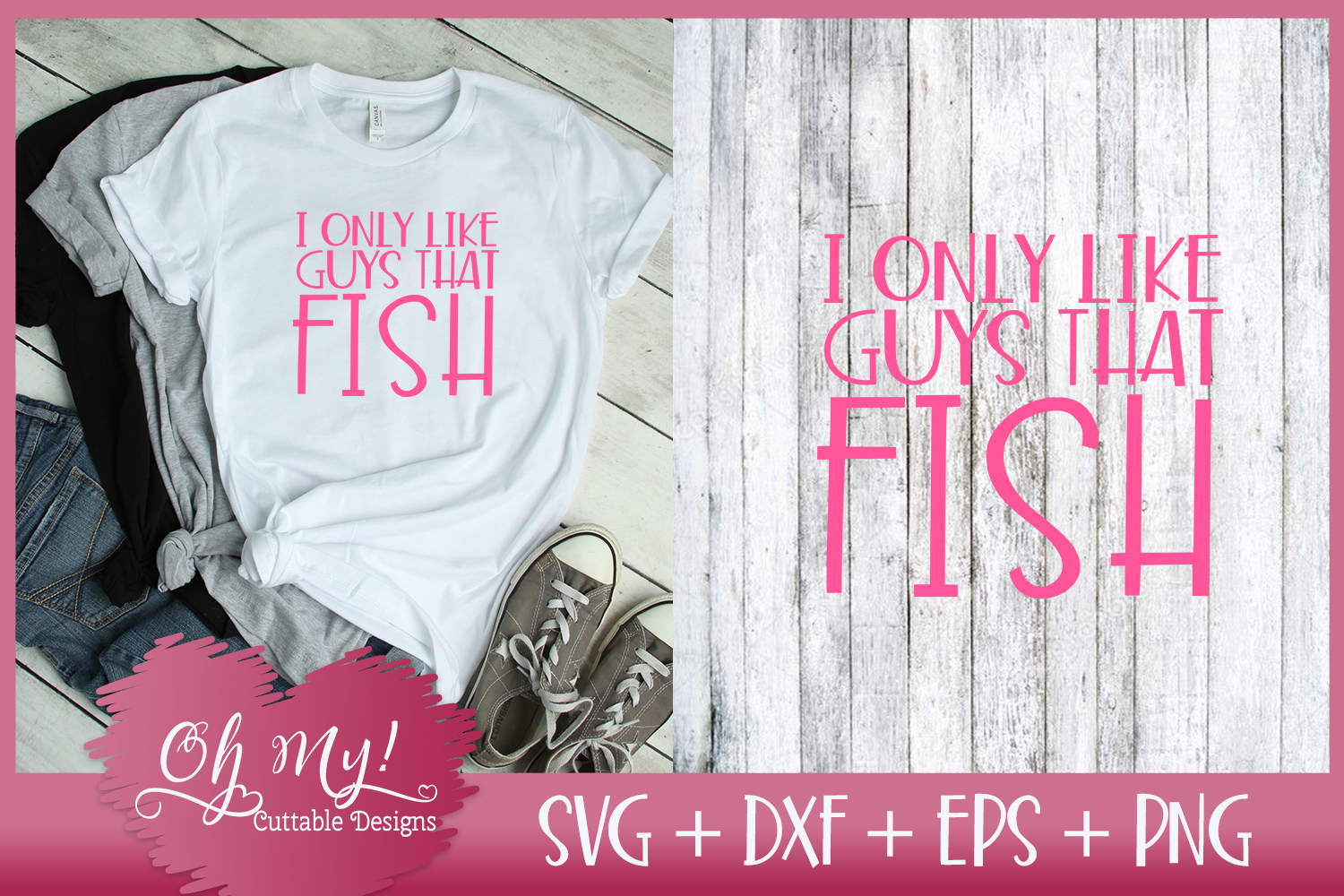 I Only Like Guys That Fish - SVG DXF EPS PNG Cutting example image 1