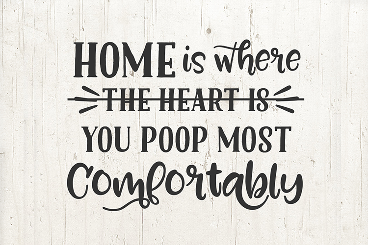Home Is Where You Poop Most Comfortably svg Funny Bathroom example image 2