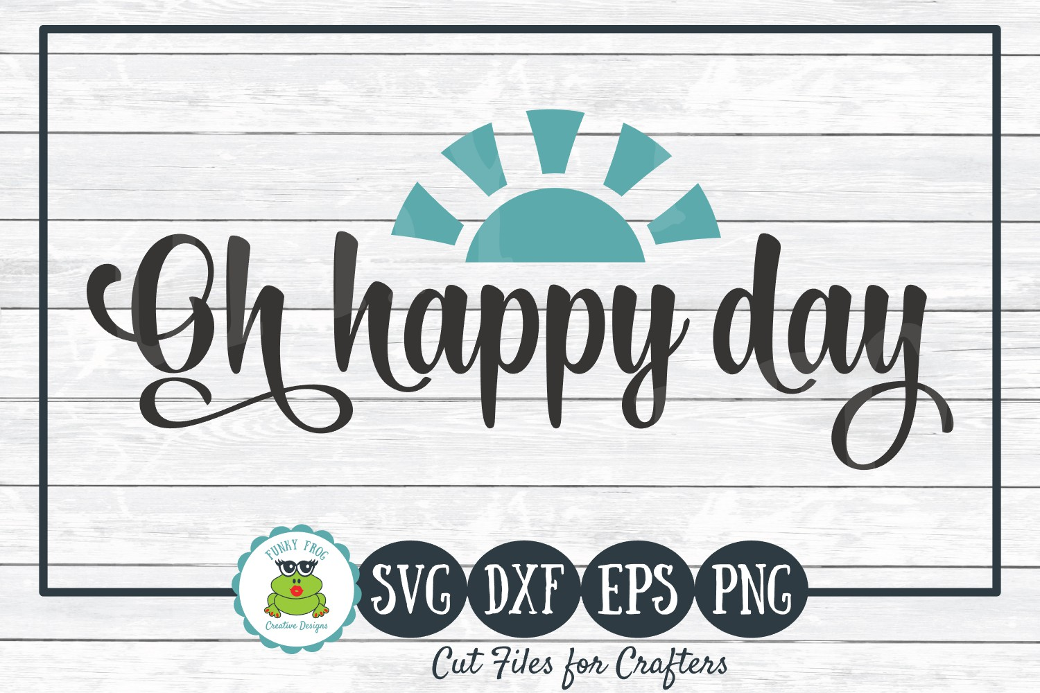 Oh Happy Day - Inspirational SVG Cut File for Crafters example image 1