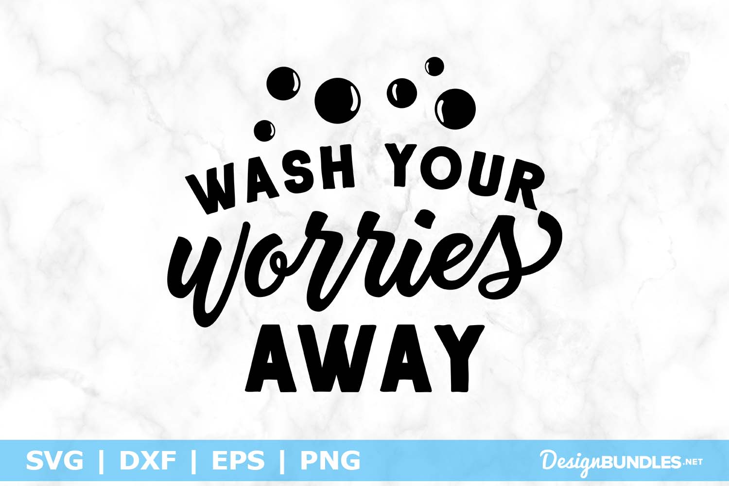 Wash Your Worries Away SVG File example image 1