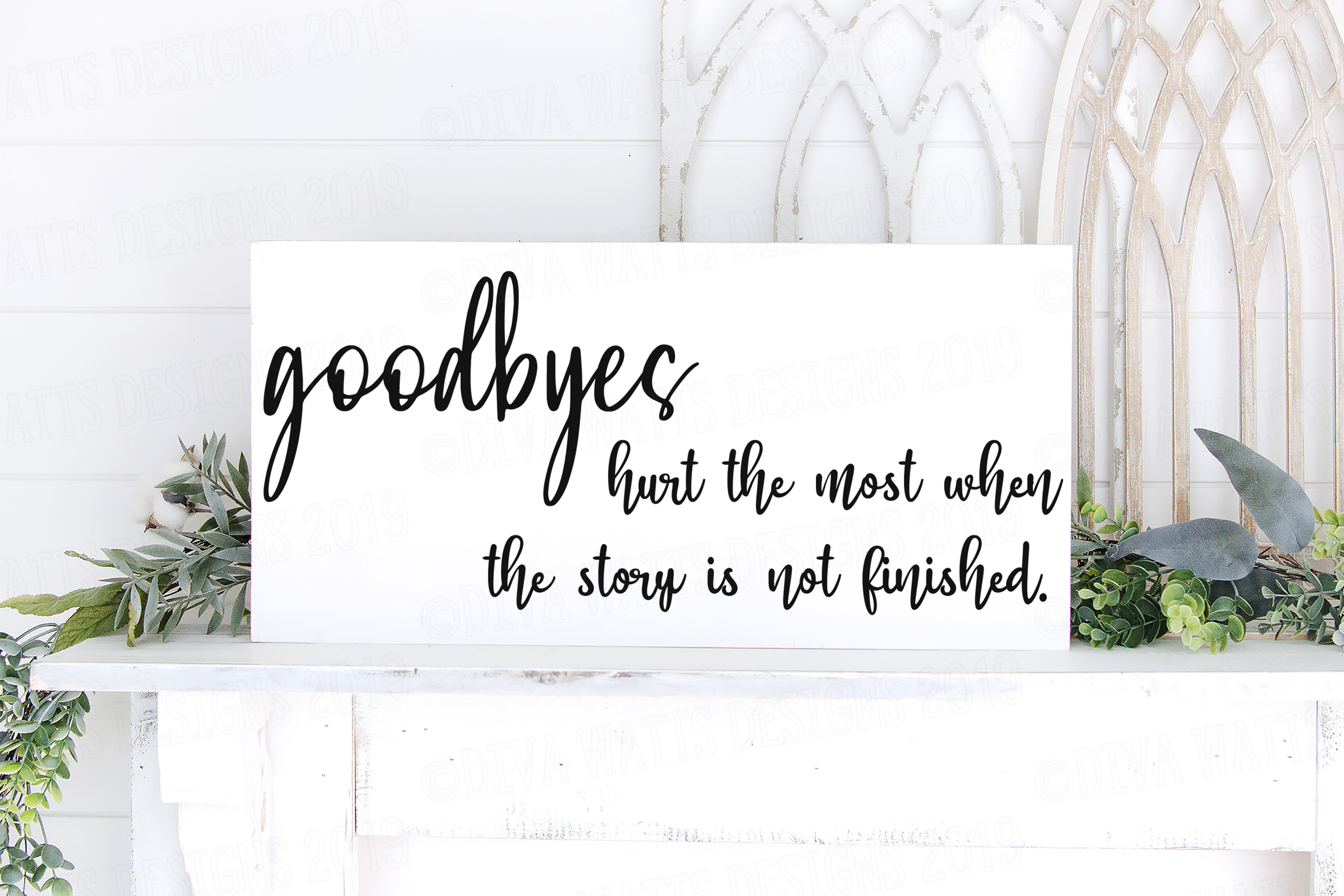 Goodbyes Hurt The Most When The Story Is Not Finished SVG example image 1