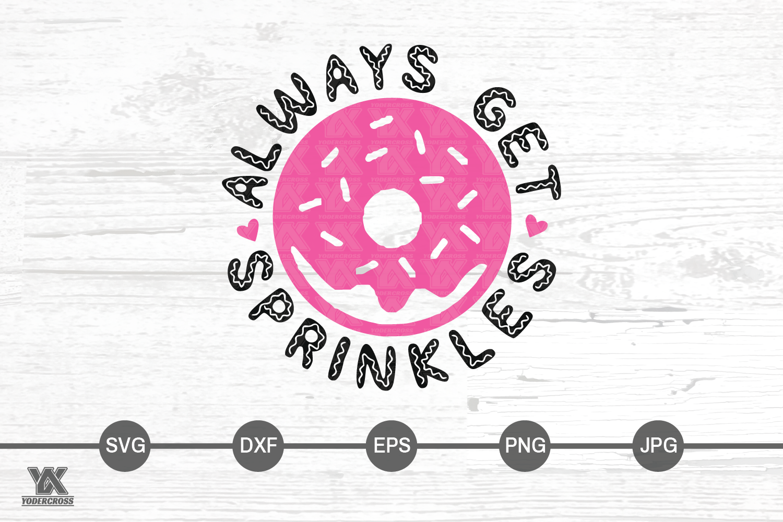 Always Get Sprinkles SVG example image 3