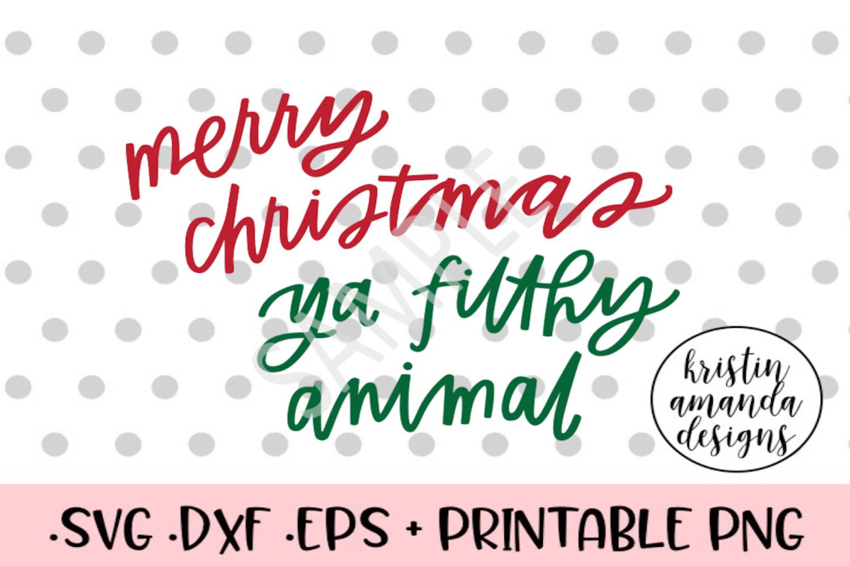 Merry Christmas Ya Filthy Animal Svg.Merry Christmas Filthy Animal Svg Cut File