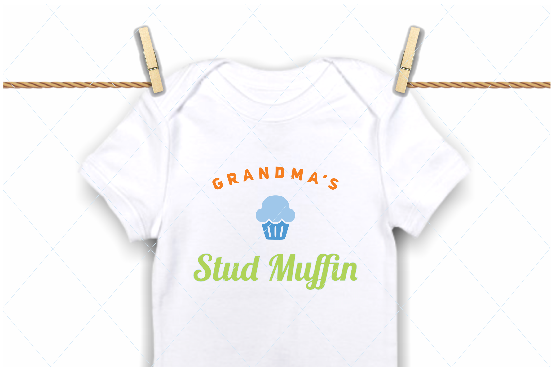 Grandmas stud muffin svg, baby onesie svg, handsome boy example image 1