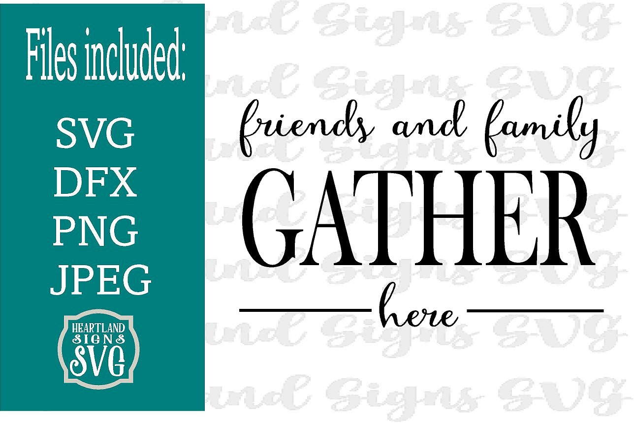 Friends and Family Gather Here SVG Housewarming Hosteess example image 1