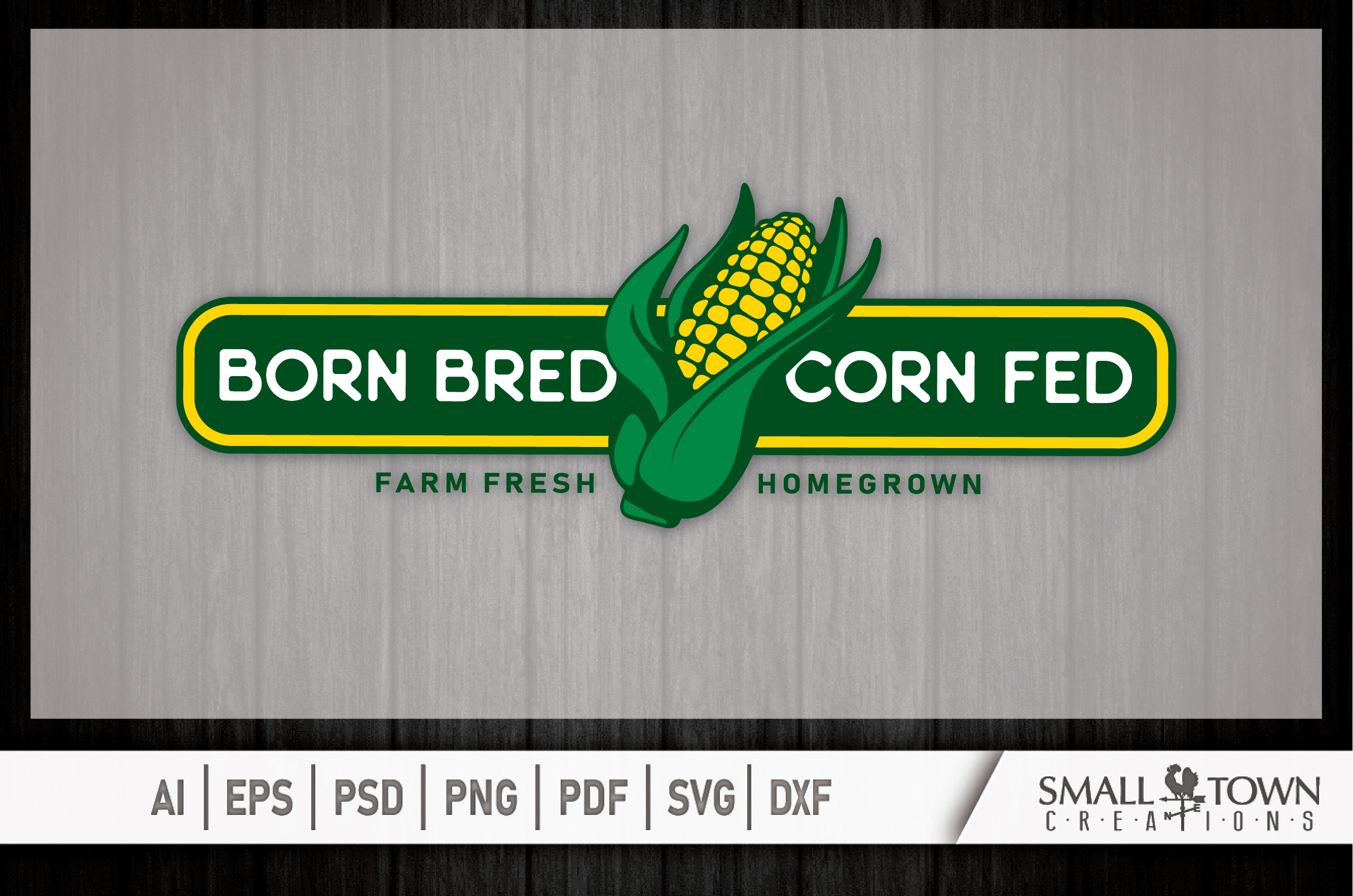 Born Bred Corn Fed, Homegrown, Farm Fresh PRINT, & DESIGN example image 6