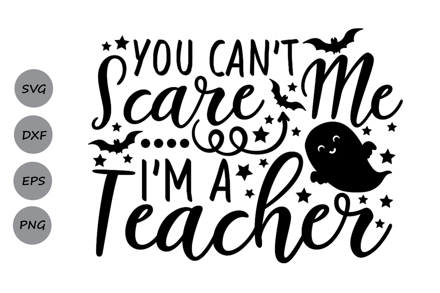 you can't scare me i'm a teacher svg, halloween svg, teacher example image 1