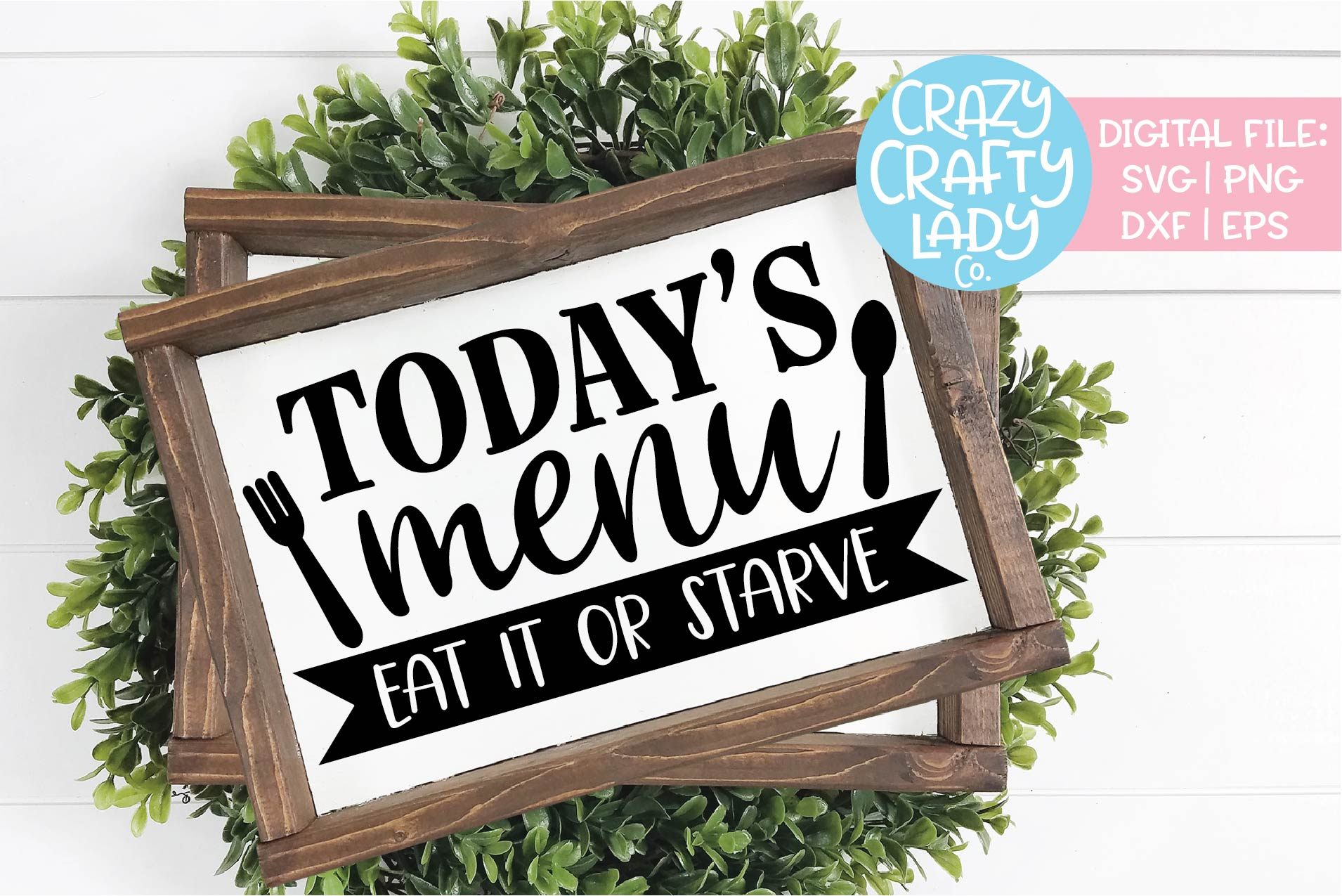 Today's Menu Eat It or Starve SVG DXF EPS PNG Cut File example image 1