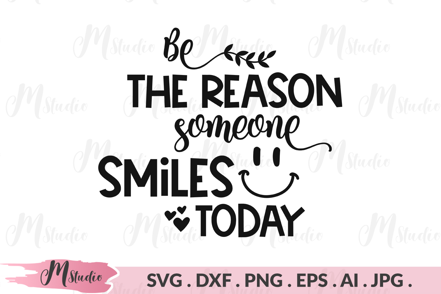 Be the reason someone smiles today svg. example image 1