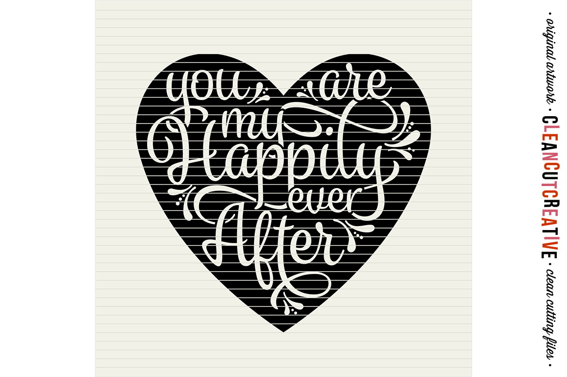 You are my Happily Ever After - SVG DXF EPS PNG - Cricut & Silhouette - clean cutting files example image 5
