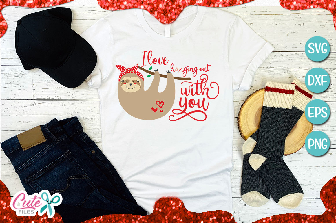 I love hanging out with you, sloth svg example image 1